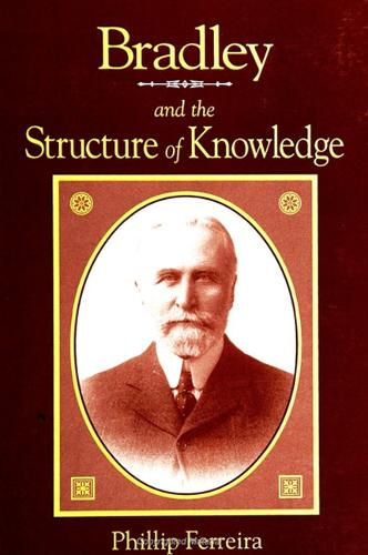 Bradley and the Structure of Knowledge - SUNY Series in Philosophy (Paperback)