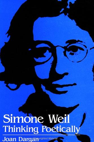 Simone Weil: Thinking Poetically - SUNY series, Simone Weil Studies (Paperback)