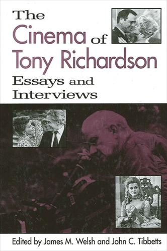 The Cinema of Tony Richardson: Essays and Interviews - SUNY series, Cultural Studies in Cinema/Video (Paperback)