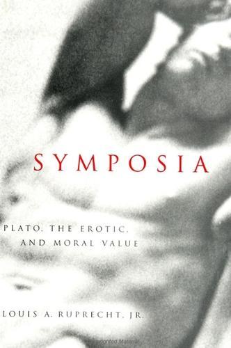 Symposia: Plato, the Erotic, and Moral Value (Paperback)
