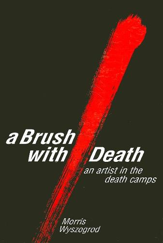 A Brush with Death: An Artist in the Death Camps - SUNY series in Modern Jewish Literature and Culture (Paperback)