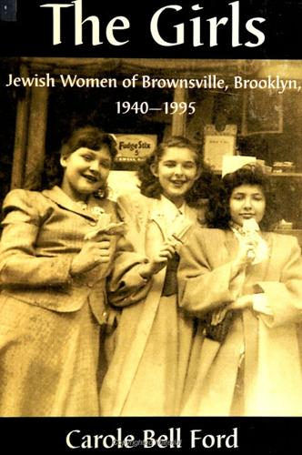 The Girls: Jewish Women of Brownsville, Brooklyn, 1940-1995 - SUNY series in Modern Jewish Literature and Culture (Paperback)