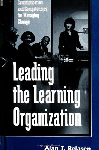 Leading the Learning Organization: Communication and Competencies for Managing Change - SUNY series, Human Communication Processes (Paperback)