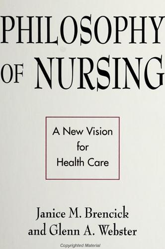 Philosophy of Nursing: A New Vision for Health Care (Paperback)