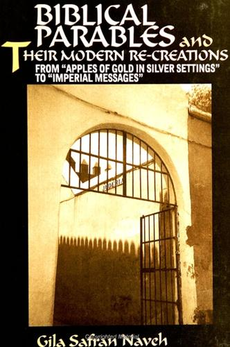"Biblical Parables and Their Modern Re-creations: From ""Apples of Gold in Silver Settings"" to ""Imperial Messages"" - SUNY series in Modern Jewish Literature and Culture (Paperback)"