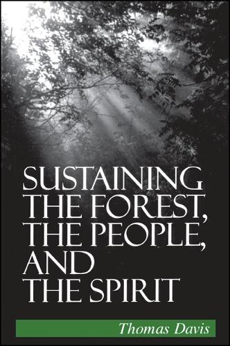 Sustaining the Forest, the People, and the Spirit (Hardback)