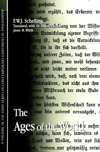 The Ages of the World - SUNY series in Contemporary Continental Philosophy (Paperback)