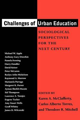 Challenges of Urban Education: Sociological Perspectives for the Next Century (Paperback)