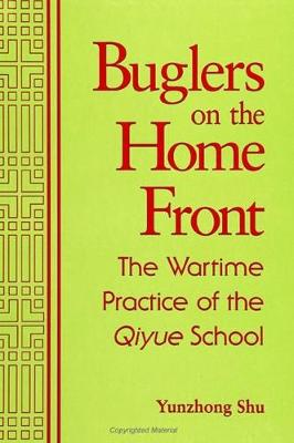 Buglers on the Home Front: The Wartime Practice of the Qiyue School - SUNY series in Chinese Philosophy and Culture (Hardback)