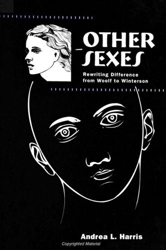 Other Sexes: Rewriting Difference from Woolf to Winterson - SUNY series in Feminist Criticism and Theory (Paperback)