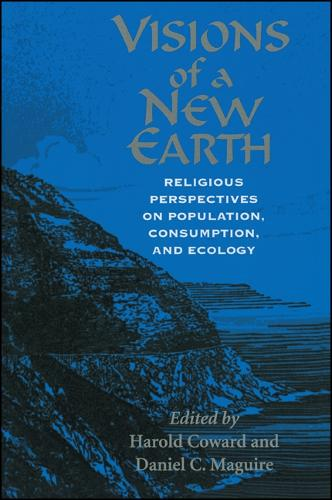 Visions of a New Earth: Religious Perspectives on Population, Consumption, and Ecology (Paperback)