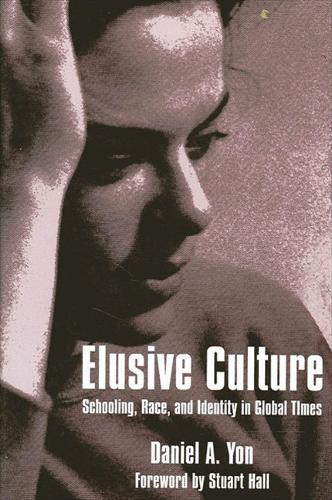 Elusive Culture: Schooling, Race, and Identity in Global Times - SUNY series, Identities in the Classroom (Paperback)