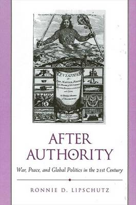After Authority: War, Peace, and Global Politics in the 21st Century - SUNY series in Global Politics (Paperback)