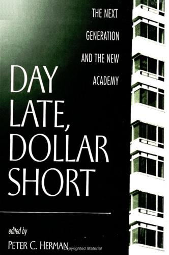 Day Late, Dollar Short: The Next Generation and the New Academy (Paperback)