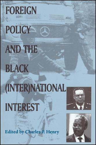 Foreign Policy and the Black (Inter)national Interest - SUNY series in African American Studies (Paperback)