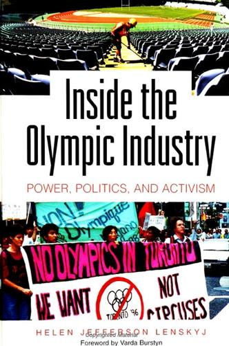 Inside the Olympic Industry: Power, Politics, and Activism - SUNY series on Sport, Culture, and Social Relations (Paperback)