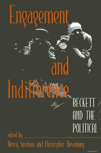 Engagement and Indifference: Beckett and the Political (Paperback)