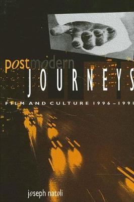 Postmodern Journeys: Film and Culture 1996-1998 - SUNY series in Postmodern Culture (Hardback)