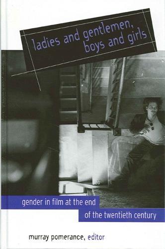 Ladies and Gentlemen, Boys and Girls: Gender in Film at the End of the Twentieth Century - SUNY series, Cultural Studies in Cinema/Video (Paperback)