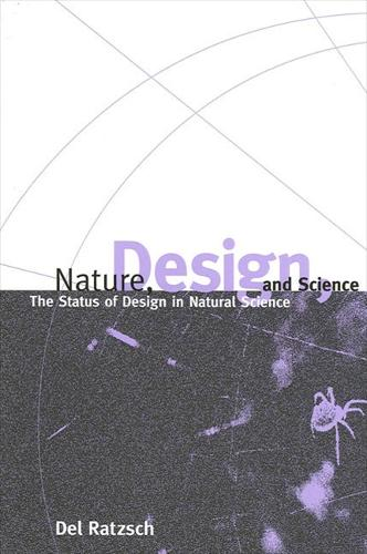 Nature, Design, and Science: The Status of Design in Natural Science - SUNY series in Philosophy and Biology (Hardback)
