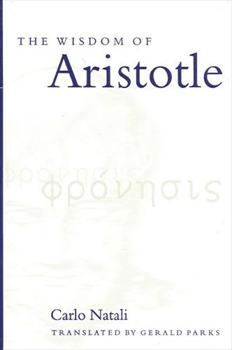 The Wisdom of Aristotle - SUNY series in Ancient Greek Philosophy (Paperback)