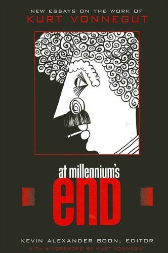 At Millennium's End: New Essays on the Work of Kurt Vonnegut (Paperback)