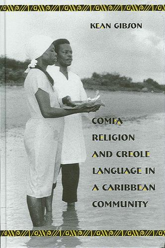 Comfa Religion and Creole Language in a Caribbean Community (Paperback)