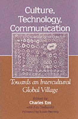 Culture, Technology, Communication: Towards an Intercultural Global Village - SUNY series in Computer-Mediated Communication (Paperback)