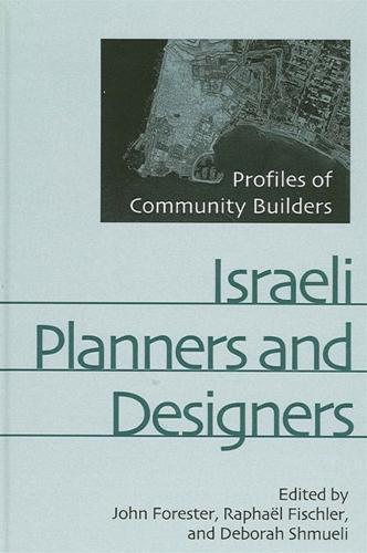 Israeli Planners and Designers: Profiles of Community Builders - SUNY series in Israeli Studies (Paperback)