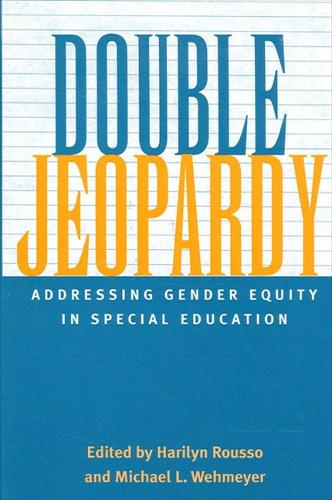 Double Jeopardy: Addressing Gender Equity in Special Education - SUNY series, The Social Context of Education (Paperback)
