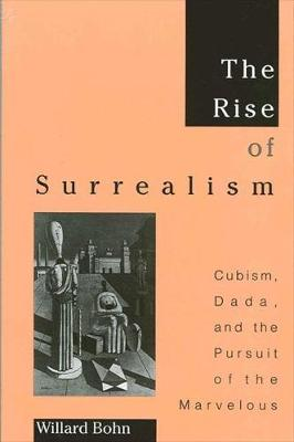 The Rise of Surrealism: Cubism, Dada, and the Pursuit of the Marvelous (Paperback)