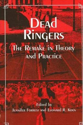 Dead Ringers: The Remake in Theory and Practice - SUNY series, Cultural Studies in Cinema/Video (Hardback)