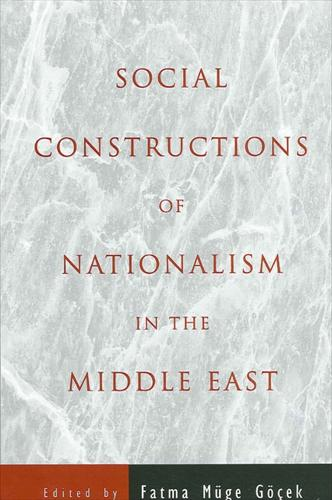 Social Constructions of Nationalism in the Middle East - SUNY series in Middle Eastern Studies (Hardback)