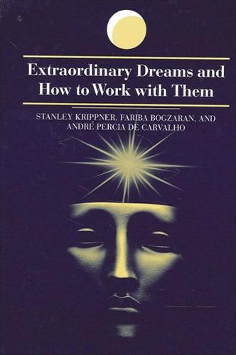 Extraordinary Dreams and How to Work with Them - SUNY series in Dream Studies (Paperback)