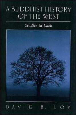A Buddhist History of the West: Studies in Lack - SUNY Series in Religious Studies (Hardback)