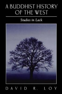 A Buddhist History of the West: Studies in Lack - SUNY Series in Religious Studies (Paperback)