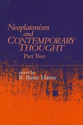 Neoplatonism and Contemporary Thought: Part Two - Studies in Neoplatonism:  Ancient and Modern, Volume 11 (Hardback)