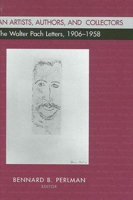 American Artists, Authors, and Collectors: The Walter Pach Letters 1906-1958 (Hardback)