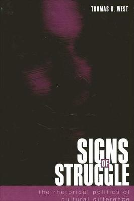 Signs of Struggle: The Rhetorical Politics of Cultural Difference (Paperback)
