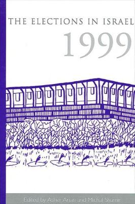 The Elections in Israel 1999 - SUNY series in Israeli Studies (Hardback)