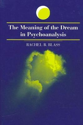 The Meaning of the Dream in Psychoanalysis - SUNY series in Dream Studies (Hardback)