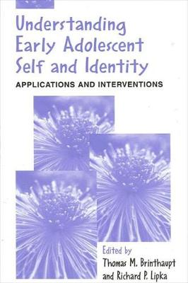 Understanding Early Adolescent Self and Identity: Applications and Interventions - SUNY series, Studying the Self (Paperback)