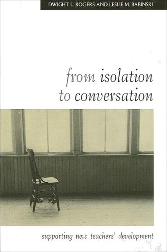 From Isolation to Conversation: Supporting New Teachers' Development - SUNY series, Teacher Preparation and Development (Hardback)