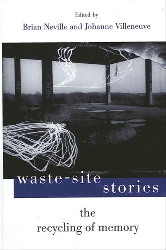 Waste-Site Stories: The Recycling of Memory (Hardback)