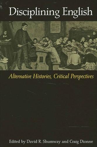 Disciplining English: Alternative Histories, Critical Perspectives (Paperback)