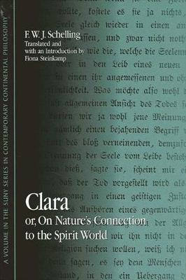 Clara: or, On Nature's Connection to the Spirit World - SUNY series in Contemporary Continental Philosophy (Hardback)