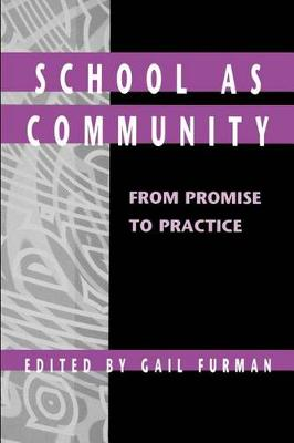 School as Community: From Promise to Practice - SUNY series, Educational Leadership (Paperback)