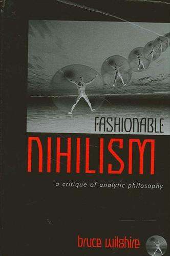 Fashionable Nihilism: A Critique of Analytic Philosophy (Paperback)