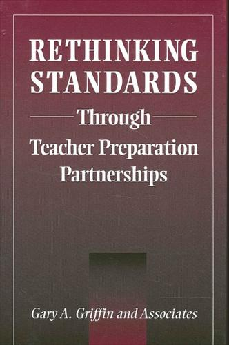 Rethinking Standards through Teacher Preparation Partnerships - SUNY series, Teacher Preparation and Development (Paperback)