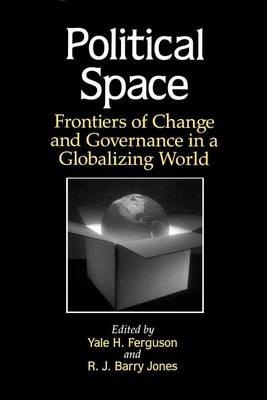 Political Space: Frontiers of Change and Governance in a Globalizing World - SUNY series in Global Politics (Paperback)